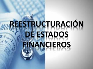 Reestructuración de Estados Financieros