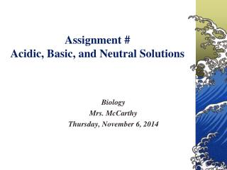Assignment # Acidic, Basic, and Neutral Solutions