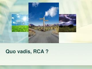 Quo vadis, RCA ?