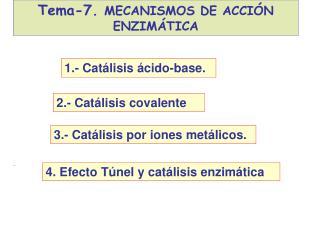 1.- Catálisis ácido-base.