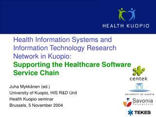 Juha Mykkänen (ed.) University of Kuopio, HIS R&D Unit Health Kuopio seminar