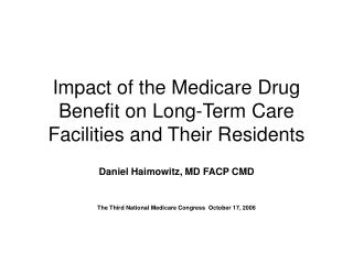 Impact of the Medicare Drug Benefit on Long-Term Care Facilities and Their Residents