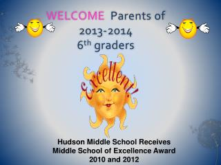 WELCOME   Parents of  2013-2014     6 th  graders