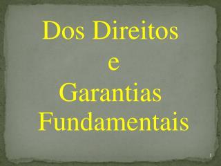 Dos Direitos  e  Garantias Fundamentais