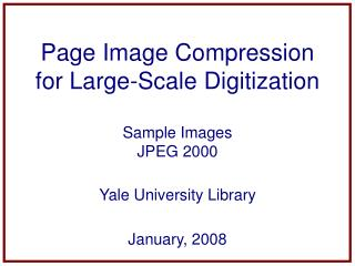 Page Image Compression for Large-Scale Digitization Sample Images JPEG 2000