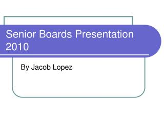 Senior Boards Presentation 2010