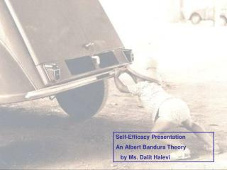 Self-Efficacy Presentation An Albert Bandura Theory    by Ms. Dalit Halevi