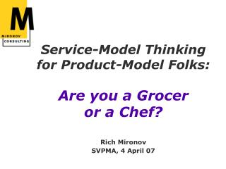 Service-Model Thinking for Product-Model Folks: Are you a Grocer or a Chef?