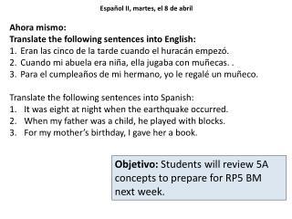 Español  II,  martes ,  el  8 de  abril Ahora mismo :