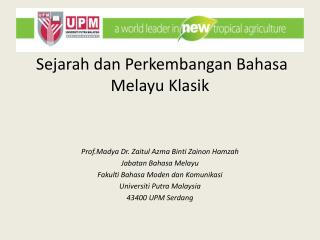 Kuliah  3 Sejarah dan Perkembangan Bahasa Melayu Klasik