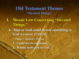 """Old Testament Themes """"Devoted Things"""""""