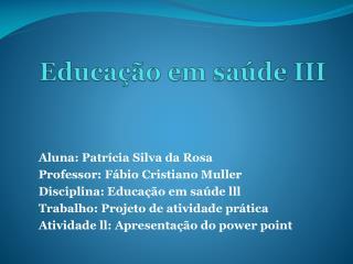 Educação em saúde III