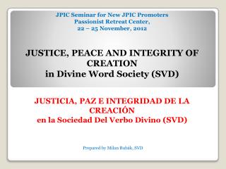 JUSTICE , PEACE AND INTEGRITY OF CREATION  in Divine Word Society (SVD)