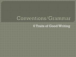 Conventions/Grammar