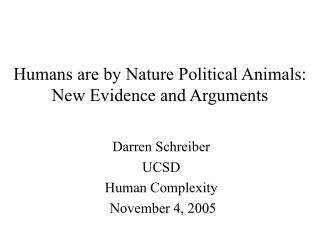 Humans are by Nature Political Animals: New Evidence and Arguments