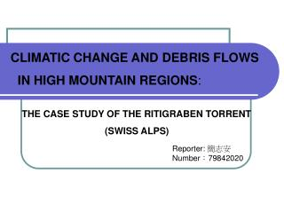 CLIMATIC CHANGE AND DEBRIS FLOWS    IN HIGH MOUNTAIN REGIONS :