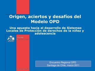 Origen, aciertos y desafíos del Modelo OPD