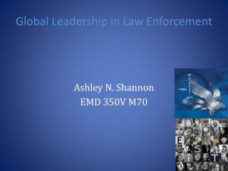 Global Leadership in Law Enforcement