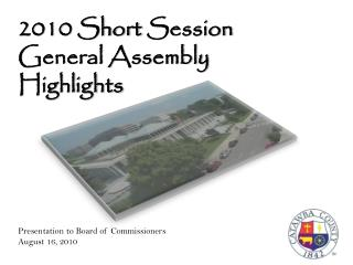 2010 Short  Session General Assembly Highlights