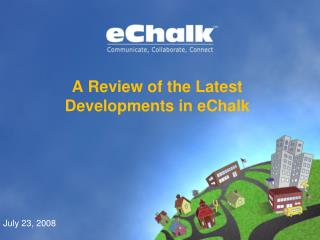 A Review of the Latest Developments in eChalk