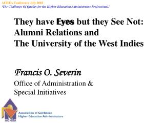 They have  Eyes  but they See Not: Alumni Relations and The University of the West Indies