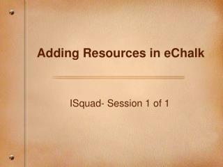 Adding Resources in eChalk