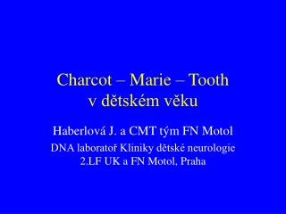 Charcot – Marie – Tooth             v dětském věku
