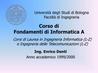 Corso di Fondamenti di Informatica A