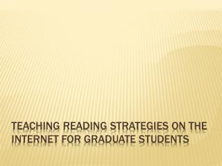 Teaching Reading Strategies on the Internet for Graduate Students