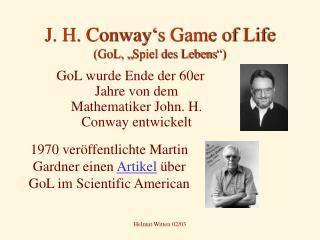 "J. H. Conway's Game of Life  (GoL, ""Spiel des Lebens"")"