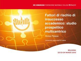 Fattori di rischio di insuccesso accademico: studio prospettico multicentrico