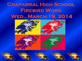 Chaparral High School Firebird Word  Wed., March 19, 2014