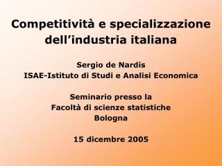 Competitività e specializzazione  dell'industria italiana Sergio de Nardis