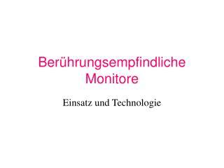 Berührungsempfindliche Monitore