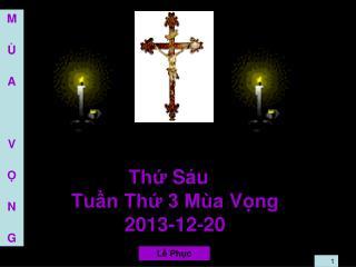 Thứ  Sáu Tuần Thứ 3 Mùa  V ọng 2013-12-20