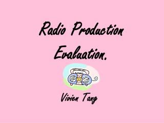 Radio Production Evaluation.