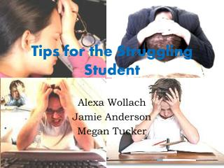 Tips for the Struggling Student