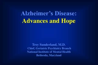 Alzheimer's Disease: Advances and Hope