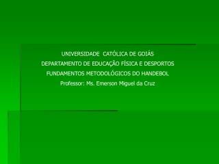 UNIVERSIDADE  CATÓLICA DE GOIÁS DEPARTAMENTO DE EDUCAÇÃO FÍSICA E DESPORTOS