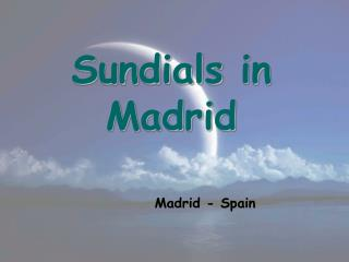 Sundials  in Madrid