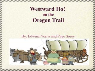 Westward Ho! on the Oregon Trail