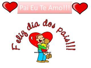 Pai Eu Te Amo!!!