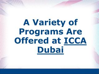 Sunjeh Raja : A Variety of Programs Are Offered at ICCA Duba