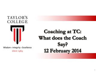 Coaching at TC:  What does the Coach Say? 12 February 2014