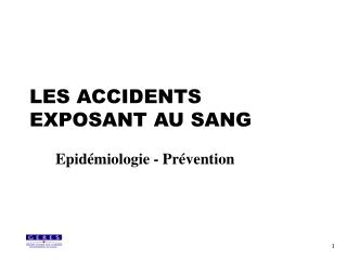 LES ACCIDENTS EXPOSANT AU SANG
