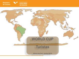WORLD CUP Turistas África do Sul, Junho/2010