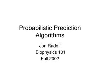 Probabilistic Prediction Algorithms