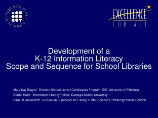 Mary Kay Biagini:  Director, School Library Certification Program, SIS, University of Pittsburgh