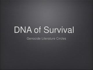 DNA of Survival