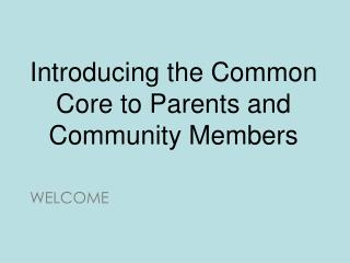 Introducing the Common Core to Parents and Community Members